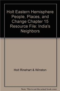 Holt Eastern Hemisphere People, Places, and Change Chapter 15 Resource File: India's Neighbors