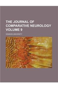 The Journal of Comparative Neurology Volume 9