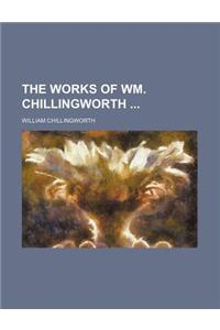 The Works of Wm. Chillingworth (Volume 1)