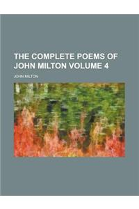 The Complete Poems of John Milton Volume 4