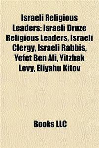 Israeli Religious Leaders: Israeli Druze Religious Leaders, Israeli Clergy, Israeli Rabbis, Yefet Ben Ali, Yitzhak Levy, Eliyahu Kitov