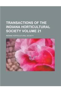 Transactions of the Indiana Horticultural Society (Volume 21)