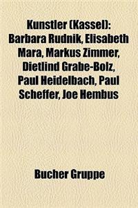 Kunstler (Kassel): Barbara Rudnik, Elisabeth Mara, Markus Zimmer, Dietlind Grabe-Bolz, Paul Heidelbach, Paul Scheffer, Joe Hembus