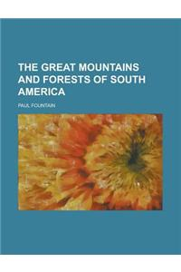 The Great Mountains and Forests of South America
