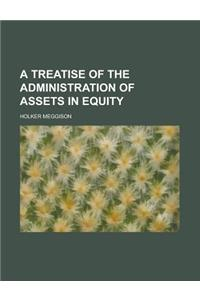 A Treatise of the Administration of Assets in Equity