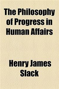 The Philosophy of Progress in Human Affairs