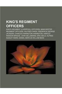 King's Regiment Officers: King's Regiment (Liverpool) Officers, Manchester Regiment Officers, Wilfred Owen, Frederick George Jackson