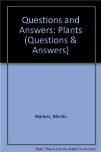 Questions and Answers: Plants