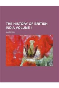 The History of British India Volume 1