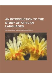 An Introduction to the Study of African Languages