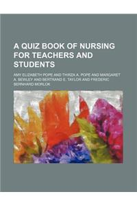 A Quiz Book of Nursing for Teachers and Students