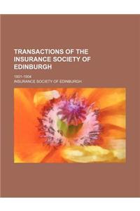 Transactions of the Insurance Society of Edinburgh; 1901-1904