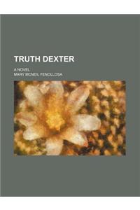 Truth Dexter; A Novel