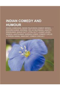 Indian Comedy and Humour: Indian Comedians, Indian Television Comedy Series, Kishore Kumar, Govinda, Yeh Jo Hai Zindagi, Jagathy Sreekumar
