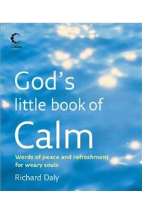 God's Little Book of Calm: Words of Peace and Refreshment for Weary Souls