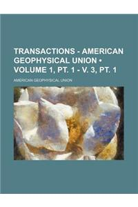 Transactions - American Geophysical Union (Volume 1, PT. 1 - V. 3, PT. 1)