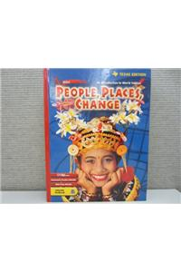 Holt People, Places, and Change: An Introduction to World Studies Texas: Student Edition Grades 6-8 2003