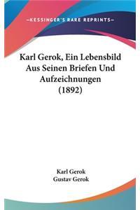 Karl Gerok, Ein Lebensbild Aus Seinen Briefen Und Aufzeichnungen (1892)