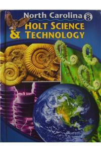 Holt Science and Technology North Carolina: Student Edition Grade 8 2005