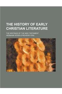 The History of Early Christian Literature; The Writings of the New Testament