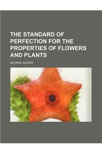 The Standard of Perfection for the Properties of Flowers and Plants
