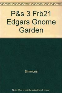 P&s 3 Frb21 Edgars Gnome Garden