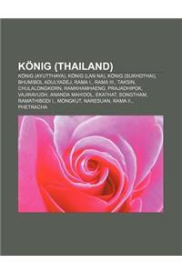 Konig (Thailand): Konig (Ayutthaya), Konig (LAN Na), Konig (Sukhothai), Bhumibol Adulyadej, Rama I., Rama III., Taksin, Chulalongkorn
