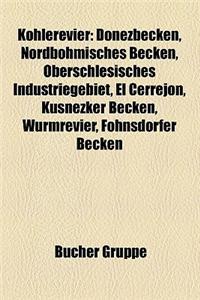Kohlerevier: Kohlerevier (Deutschland), Donezbecken, Ruhrbergbau, Nordbohmisches Becken, Lugau-Oelsnitzer Steinkohlenrevier