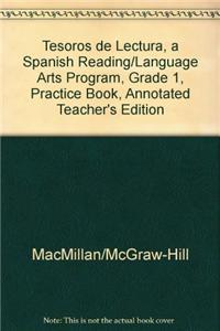Tesoros de Lectura, a Spanish Reading/Language Arts Program, Grade 1, Practice Book, Annotated Teacher's Edition