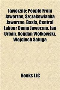 Jaworzno: People from Jaworzno, Szczakowianka Jaworzno, Basia, Central Labour Camp Jaworzno, Jan Urban, Bogdan Wo?kowski, Wojcie