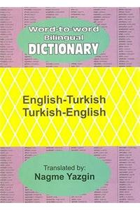 English-Turkish and Turkish-English Word-to-word Bilingual Dictionary