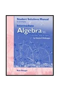Student Solutions Manual for McKeague's Intermediate Algebra: Concepts and Graphs