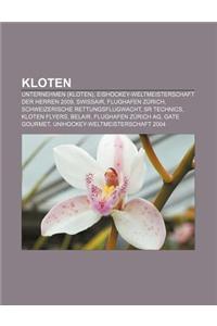 Kloten: Unternehmen (Kloten), Eishockey-Weltmeisterschaft Der Herren 2009, Swissair, Flughafen Zurich, Schweizerische Rettungs