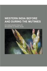 Western India Before and During the Mutinies