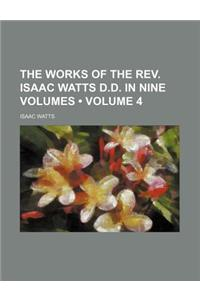 The Works of the REV. Isaac Watts D.D. in Nine Volumes (Volume 4)