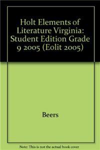 Holt Elements of Literature Virginia: Student Edition Grade 9 2005