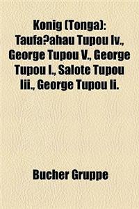 Knig (Tonga): Taufaahau Tupou IV., George Tupou V., George Tupou I., Salote Tupou III., George Tupou II.
