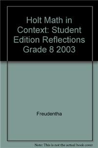 Holt Math in Context: Student Edition Reflections Grade 8 2003