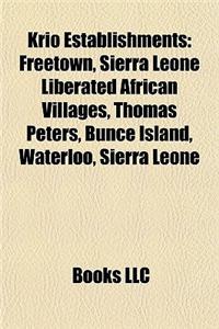 Krio Establishments: Freetown, Sierra Leone Liberated African Villages, Thomas Peters, Bunce Island, Waterloo, Sierra Leone