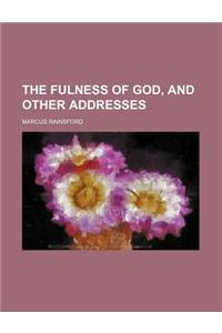 The Fulness of God, and Other Addresses