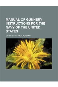 Manual of Gunnery Instructions for the Navy of the United States