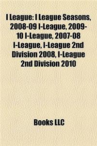 I League: I League Seasons, 2008-09 I-League, 2009-10 I-League, 2007-08 I-League, I-League 2nd Division 2008, I-League 2nd Divis