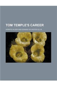 Tom Temple's Career
