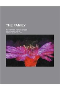 The Family; A Story of Forgiveness