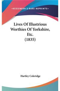 Lives of Illustrious Worthies of Yorkshire, Etc. (1835)