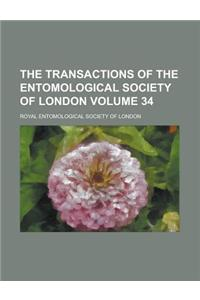 The Transactions of the Entomological Society of London Volume 34