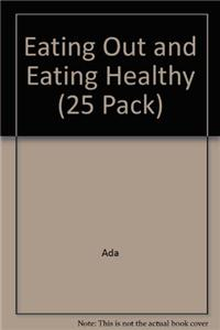 Eating Out and Eating Healthy (25 Pack)