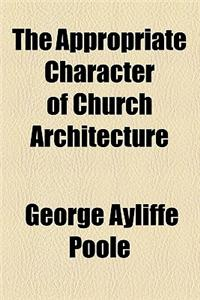 The Appropriate Character of Church Architecture