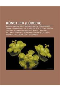 Kunstler (Lubeck): Manfred Kluge, Friedrich Overbeck, Fidus, Horst Frank, Thomas Quellinus, Sibylle Von Olfers, Jurgen Fehling