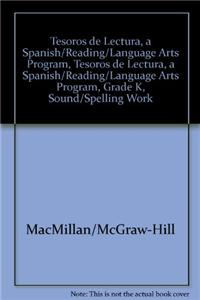 Tesoros de Lectura, a Spanish Reading/Language Arts Program, Grade K, Sound/Spelling Workboard (K-2)